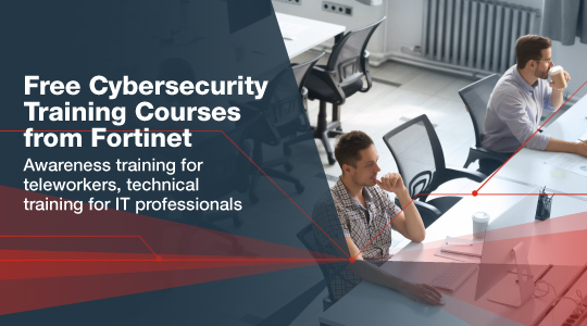 Fortinet Makes All Online Cybersecurity Training Courses Available for Free to Address Skills Gap