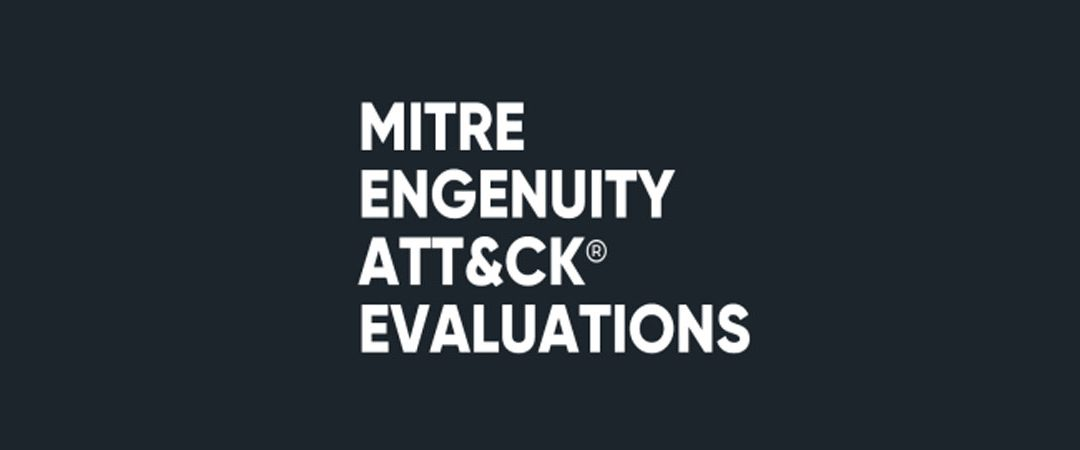 Know your enemy: MITRE Engenuity's ATT&CK® Evaluations show the need for balanced approach to EDR use