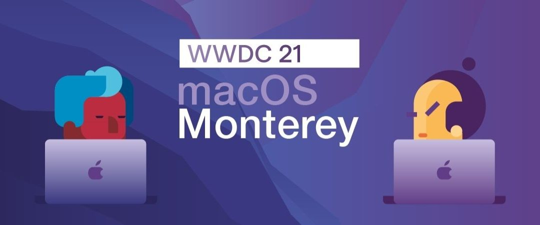 macOS Monterey: 5 Things to Know about Security and Privacy